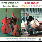Eldee Young/Redd Holt: Just for Kicks/Look Out!! Look Out!!