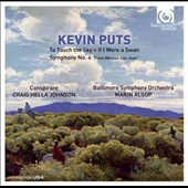 Kevin Puts: To Touch the Sky; If I Were a Swan; Symphony No. 4 'From Mission San Juan' / Alsop, Baltimore SO