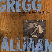Gregg Allman: Searching for Simplicity