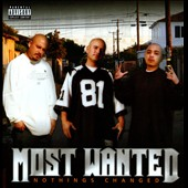 Most Wanted (Latin Rap): Nothing's Changed [PA] *