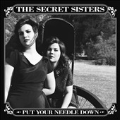 The Secret Sisters: Put Your Needle Down [4/15]