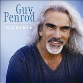 Guy Penrod: Worship [Digipak] *