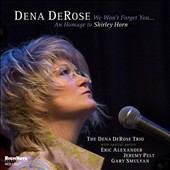 Dena DeRose: We Won't Forget You: An Homage To Shirley Horn