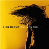 Rick Braun: Can You Feel It [Digipak] *