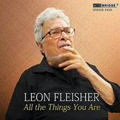 Leon Fleisher: All the Things You Are - Music by Perle, Bach, Gershwin, Kirchner, Mompou, et al. / Leon Fleisher, piano