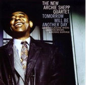 Archie Shepp: Tomorrow Will Be Another Day