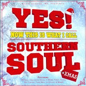Various Artists: Yes Now This Is What I Call Southern Soul Xmas