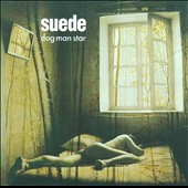 Suede: Dog Man Star [20th Anniversary Box Set Edition]