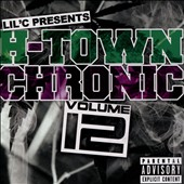 Lil C: H-Town Chronic, Vol. 12 [PA] [2/17]