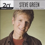 Steve Green (Gospel): 20th Century Masters: The Millennium Collection: The Best of Steve Green [4/28]