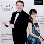 A Touch of Anna: Music for Clarinet & Piano by Bach, Schubert,  Bellini, Tartini et al. / Anna Hashimoto, clarinet; Daniel King Smith, piano