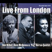 Dave McKenna/Pug Horton/Bob Wilber: Live From London [Digipak]