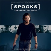 Dominic Lewis: Spooks: The Greater Good
