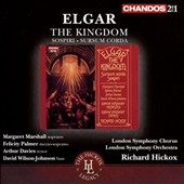Elgar: The Kingdom; Sospiri; Sursum Corda / Margaret Marshall, Felicity Palmer, Arthur Davies, David Wilson-Johnson. Richard Hickox, London SO & Chorus