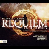 Arthur Gottschalk (b.1952): Requiem for the Living / St. Petersburgr State SO & Chamber Choir, Vladimir Lande