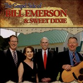 Bill Emerson & the Sweet Dixie Band: The Gospel Side of Bill Emerson and Sweet Dixie