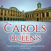 Carols from Queen's - includes A spotless rose; O Holy Night, Hark! The Herald; In the bleak midwinter, Ding dong merrily on high et al. / Choir of Queen's College, Owen Rees