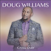 Doug Williams (Vocals): Crossover *