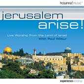 Paul Wilbur: Jerusalem Arise!: Live Worship From the Land of Israel