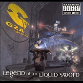 GZA (Rap): Legend of the Liquid Sword [PA]