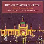 Det Var En Aften Faa Tivoli / Royal Danish Brass