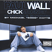 Paul Wall (Rap): Chick Magnet [Chopped and Screwed] [PA] [Slow]