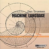 Dan Trueman: Dan Trueman: Machine Language