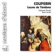 Couperin: Le&ccedil;ons de T&eacute;n&egrave;bres;  Clarke, Purcell / Jacobs