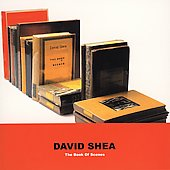 David Shea: David Shea: The Book of Scenes *