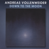 Andreas Vollenweider: Down to the Moon [Remaster]