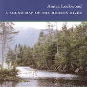 Annea Lockwood: A Sound Map of the Hudson River