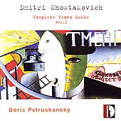 Shostakovich: Complete Piano Music Vol 1 / B. Petrushansky