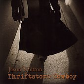 Jason Whitton: Thriftstore Cowboy *