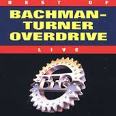 Bachman-Turner Overdrive: The Best of Bachman-Turner Overdrive: Live