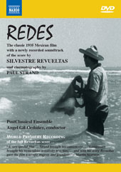 'Redes', the classic 1935 Mexican film with a newly recorded soundtrack of music by Silvestre Revueltas and bonus documentaries / PostClassical Ens., Angel Gil-Ordonez [DVD]