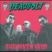 Deadbolt: Shrunken Head