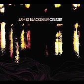 James Blackshaw: Celeste [Digipak]