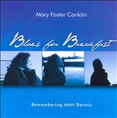 Mary Foster Conklin: Blues for Breakfast *