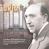 Guridi: Complete Organ Works Vol 2 / Esteban Elizondo Iriarte