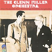 Glenn Miller: The Jerome Kern and George Gershwin Songbook