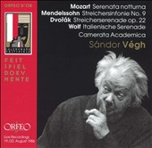 Mozart: Serenata notturna; Mendelssohn: Streichersinfonie No. 9; Dvor&#225;k: Streicherserenade Op. 22; Wolf: Italienishe