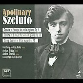 Apolinary Szeluto: Cello Sonata; Violin Sonata; String Quartet