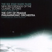 City of Prague Philharmonic Orchestra: The Six Star Wars Films: New Recordings of the Classic Scores