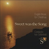 Sweet Was the Song: English Music for Christmas