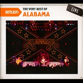 Alabama: Setlist: The Very Best of Alabama Live [Digipak]