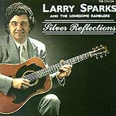 Larry Sparks: Silver Reflections