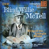 Blind Willie McTell: King of the Georgia Blues