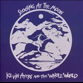 Kevin Ayers & the Whole World/Kevin Ayers: Shooting at the Moon [Italy]