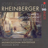Rheinberger: Complete Organ Concertos