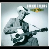 Charlie Phillips: Sugartime [Digipak]